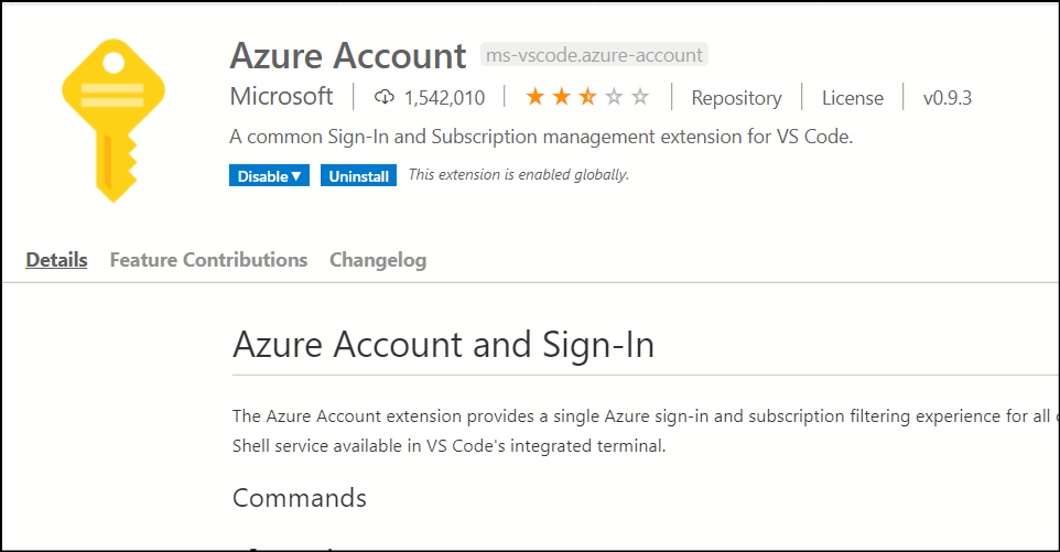 Azure Account  ms-vscode.azure-account  Microsoft Repository License  A common Sign-ln and Subscription management extension for VS Code.  rhis extension is enabled globally.  Feature Contributions Changelog  Azure Account and Sign-ln  09.3  The Azure Account extension provides a single Azure sign-in and subscription filtering experience for all  Shell service available in VS Code's integrated terminal.  Commands
